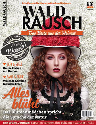 WALDRAUSCH – Dein Magazin für Schwarzwald, Alb und Bodensee - ePaper;