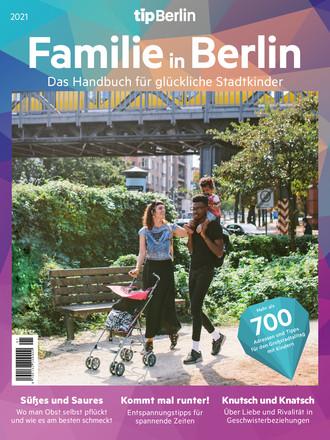 Familie in Berlin – Eine Edition vom tipBerlin - ePaper;